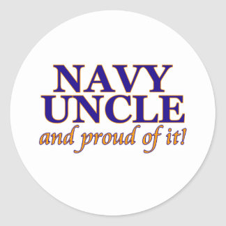 Navy Uncle and Proud of It Classic Round Sticker