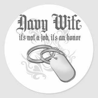 Navy Wife - It's an Honor Classic Round Sticker