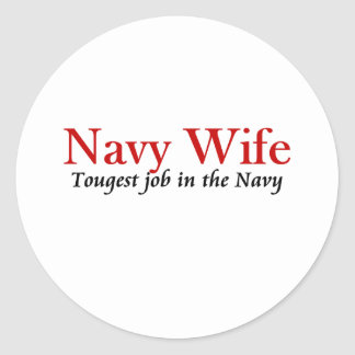 Navy Wife - Toughest Job Classic Round Sticker