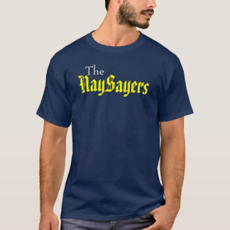 NaySayers, The T-Shirt