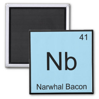 Nb - Narwhal Bacon Chemistry Element Symbol Tee 2 Inch Square Magnet