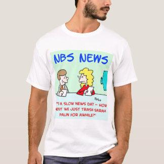 NBS NEWS trash Sarah Palin T-Shirt