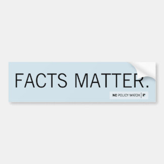 NC Policy Watch: Facts Matter | Bumper Sticker