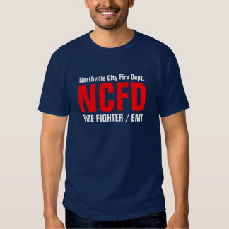 NCFD, FIRE FIGHTER / EMT, Northville City Fire ... Tshirt