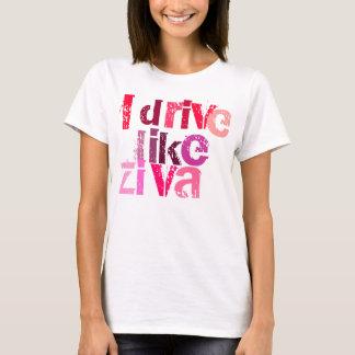 NCIS TV Show T Shirt I drive like Ziva