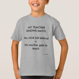 NCLB: My teacher knows math (kids) (c) 2009 RLove T-Shirt
