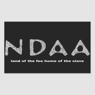 NDAA land of the fee home of the slave Rectangular Sticker