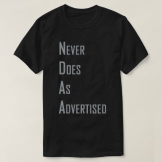 NDAA - Never does as advertised T-Shirt
