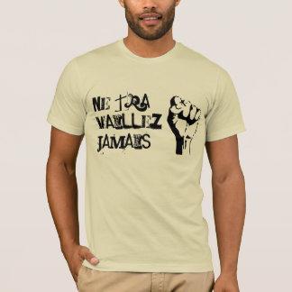 Ne Travaillez Jamais Raised Fist T-Shirt