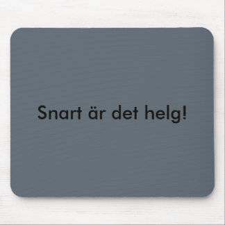 Near is the weekend! mouse pad