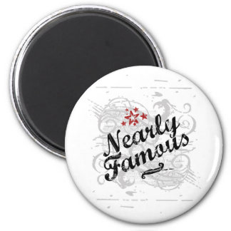 Nearly Famous 2 Inch Round Magnet