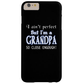 NEARLY PERFECT GRANDPA BARELY THERE iPhone 6 PLUS CASE