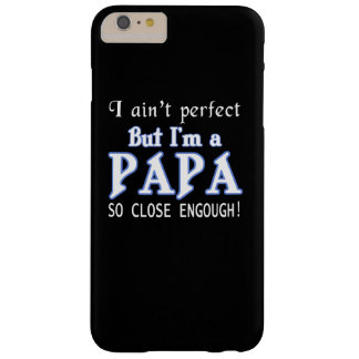 NEARLY PERFECT PAPA BARELY THERE iPhone 6 PLUS CASE