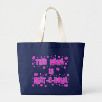 Neat-o-Rama Mama Mother's Day Large Tote Bag