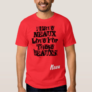 Neaux <3 For Heauxs T Shirts