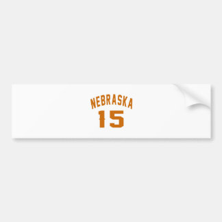 Nebraska 15 Birthday Designs Bumper Sticker