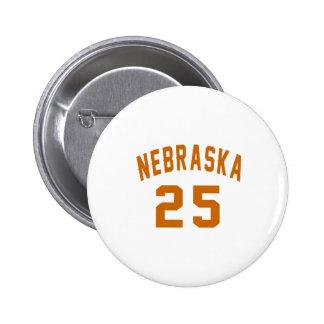 Nebraska 25 Birthday Designs Pinback Button