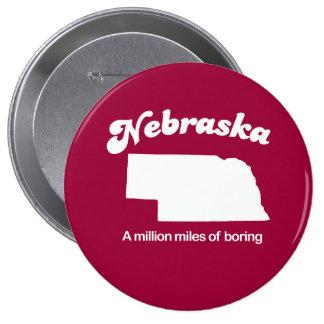 Nebraska - A million miles of boring T-shirt Pinback Button