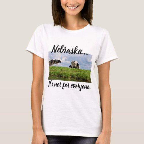 NebraskaIts not for Everyone T_Shirt
