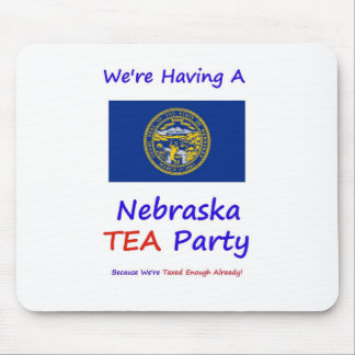 Nebraska TEA Party - We're Taxed Enough Already! Mouse Pad