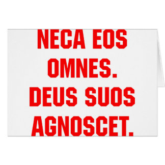 Neca Eos Omnes. God Will Know His Own Card