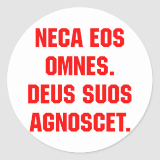 Neca Eos Omnes. God Will Know His Own Round Stickers