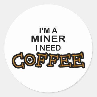 Necesidad Cofee - minero Pegatina Redonda