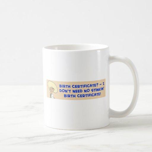 necesidad de la partida de nacimiento del stinkin taza de café