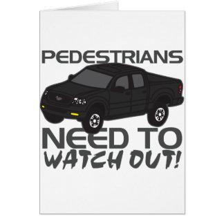 Necesidad de los peatones de tener cuidado nuevos tarjeta de felicitación