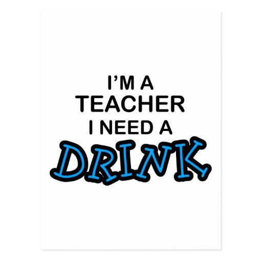 Necesidad del profesor una bebida tarjeta postal