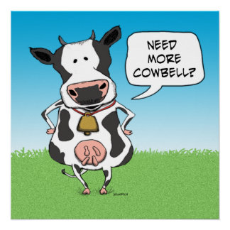 Necesidad divertida más poster de la vaca del perfect poster