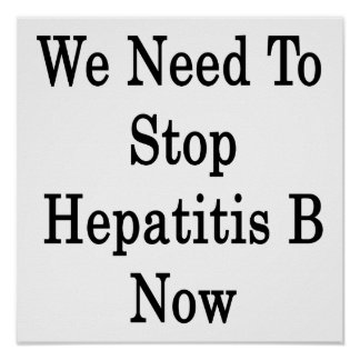 Necesitamos ahora parar la hepatitis B Posters