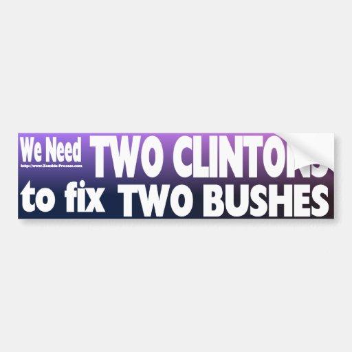 Necesitamos dos Clintons fijar dos arbustos Etiqueta De Parachoque