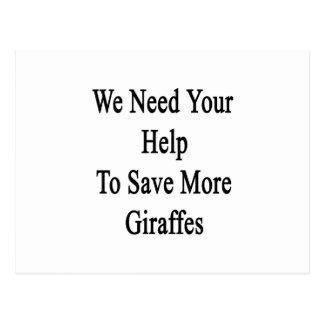 Necesitamos su ayuda ahorrar más jirafas tarjetas postales