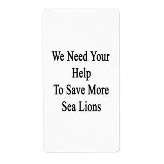 Necesitamos su ayuda ahorrar más leones marinos etiquetas de envío