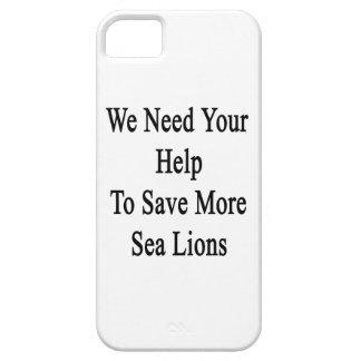 Necesitamos su ayuda ahorrar más leones marinos iPhone 5 funda