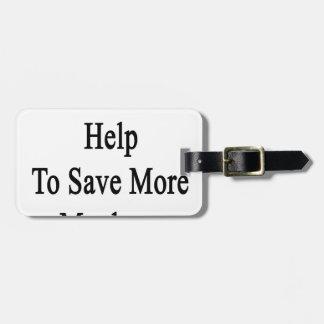 Necesitamos su ayuda ahorrar más monos etiquetas para maletas