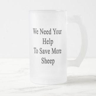 Necesitamos su ayuda ahorrar más ovejas taza de cristal