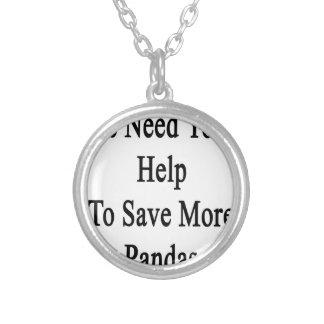 Necesitamos su ayuda ahorrar más pandas collar plateado
