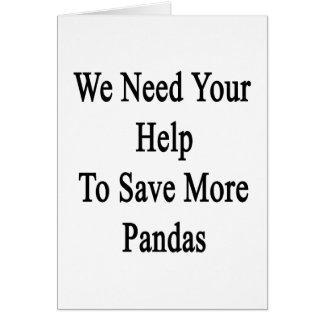 Necesitamos su ayuda ahorrar más pandas tarjeta de felicitación
