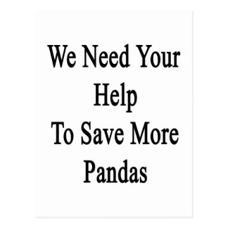 Necesitamos su ayuda ahorrar más pandas tarjetas postales