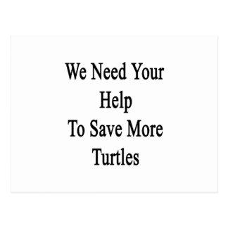 Necesitamos su ayuda ahorrar más tortugas postal