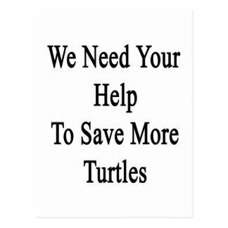 Necesitamos su ayuda ahorrar más tortugas postales