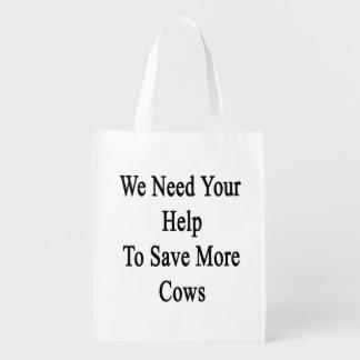 Necesitamos su ayuda ahorrar más vacas bolsas para la compra
