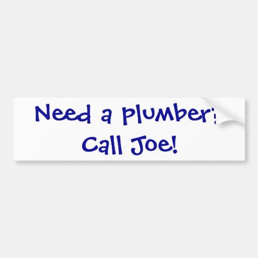 ¿Necesite a un fontanero? ¡Llame a Joe! Pegatina Para Auto