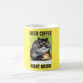Necesite el maullido correcto del café, tazas de