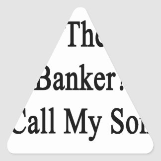 Necesite la mejor llamada del banquero mi hijo pegatina triangular