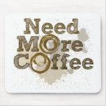 Necesite más café alfombrilla de ratón