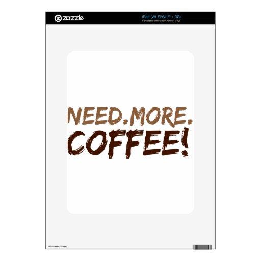 Necesite más café calcomanías para iPad