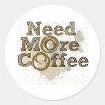 Necesite más café etiqueta redonda